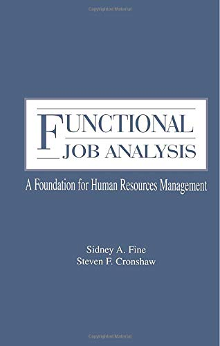 Functional Job Analysis : A Foundation for: Fine, Sidney A.