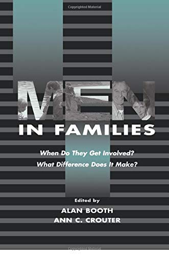 9781138002722: Men in Families: When Do They Get involved? What Difference Does It Make? (Penn State University Family Issues Symposia Series)