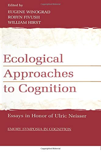 9781138002906: Ecological Approaches to Cognition: Essays in Honor of Ulric Neisser (Emory Symposia in Cognition)