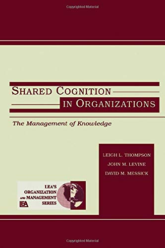 9781138003033: Shared Cognition in Organizations: The Management of Knowledge (Organization and Management Series)