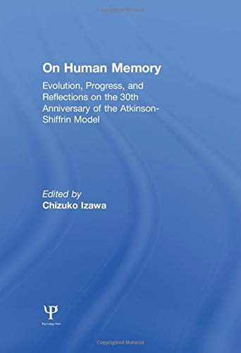 9781138003088: on Human Memory: Evolution, Progress, and Reflections on the 30th Anniversary of the Atkinson-shiffrin Model