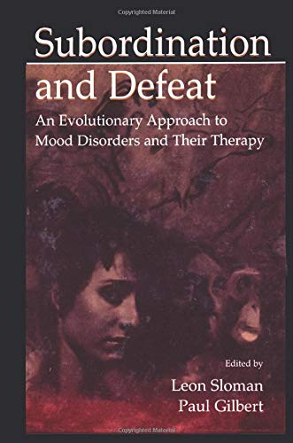 9781138003309: Subordination and Defeat: An Evolutionary Approach To Mood Disorders and Their Therapy
