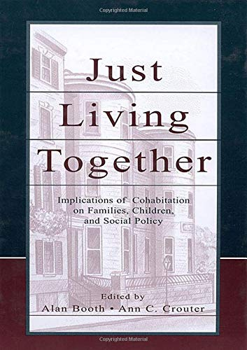 9781138003682: Just Living Together: Implications of Cohabitation on Families, Children, and Social Policy
