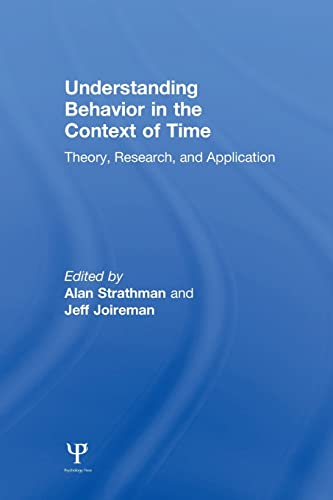 9781138003989: Understanding Behavior in the Context of Time: Theory, Research, and Application