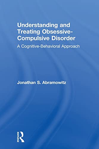 9781138004054: Understanding and Treating Obsessive-Compulsive Disorder: A Cognitive Behavioral Approach