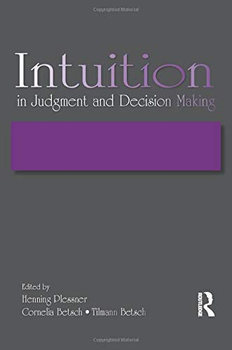9781138004252: Intuition in Judgment and Decision Making
