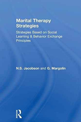 Marital Therapy Strategies Based On Social Learning & Behavior Exchange Principles: Jacobson,...