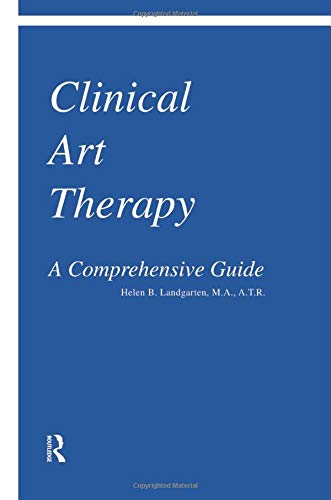 9781138004368: Clinical Art Therapy: A Comprehensive Guide