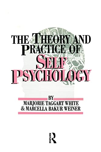 9781138004467: White,M. Weiner,M. The Theory And Practice Of Self Psycholog