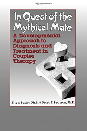 9781138004597: In Quest of the Mythical Mate: A Developmental Approach To Diagnosis And Treatment In Couples Therapy