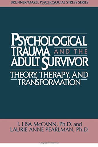 9781138004795: Psychological Trauma And Adult Survivor Theory: Therapy And Transformation (Brunner/Mazel Psychosocial Stress)