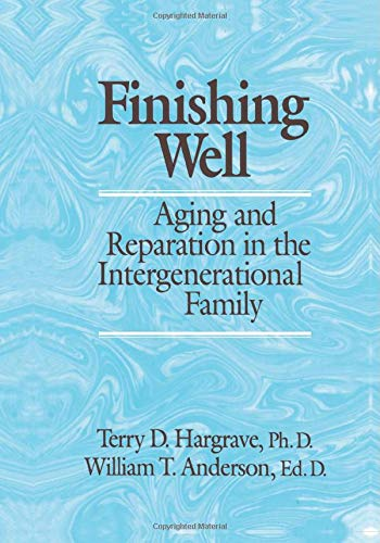 9781138004962: Finishing Well: Aging And Reparation In The Intergenerational Family