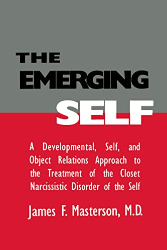 9781138005006: The Emerging Self: A Developmental.Self, And Object Relatio: A Developmental Self & Object Relations Approach To The Treatment Of The Closet Narcissistic Disorder of the Self