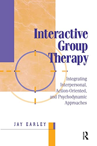 9781138005204: Interactive Group Therapy: Integrating, Interpersonal, Action-Orientated and Psychodynamic Approaches