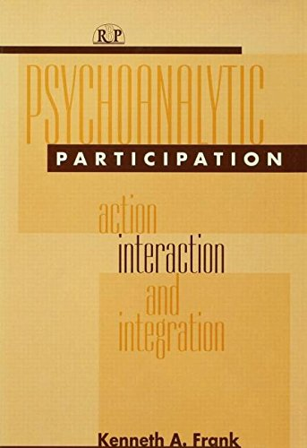 9781138005396: Psychoanalytic Participation: Action, Interaction, and Integration (Relational Perspectives Book Series)