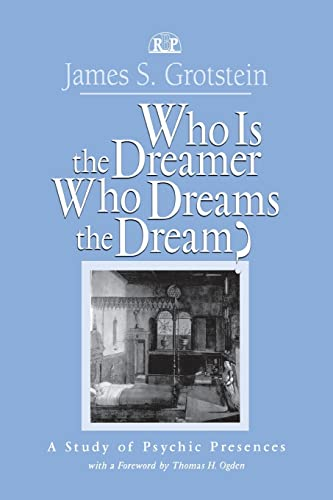 9781138005495: Who Is the Dreamer, Who Dreams the Dream?: A Study of Psychic Presences (Relational Perspectives Book Series)