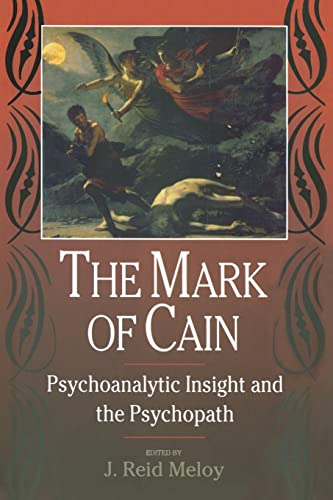 9781138005518: The Mark of Cain: Psychoanalytic Insight and the Psychopath