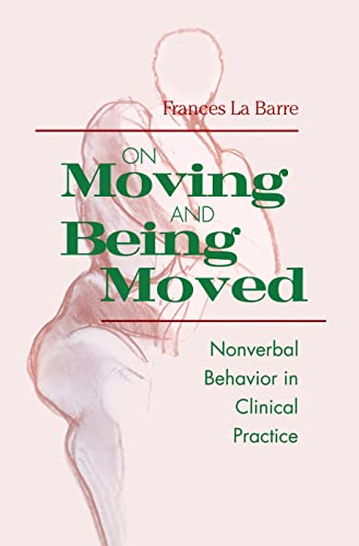 9781138005549: On Moving and Being Moved: Nonverbal Behavior in Clinical Practice
