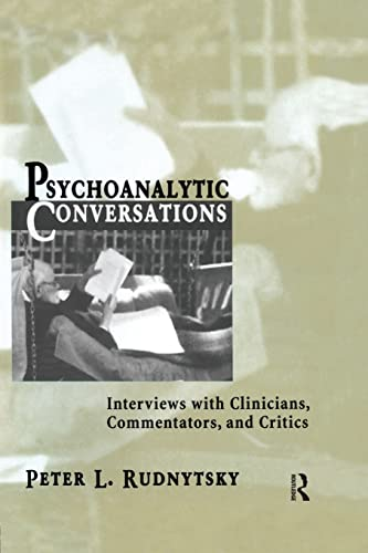 9781138005594: Psychoanalytic Conversations: Interviews with Clinicians, Commentators, and Critics