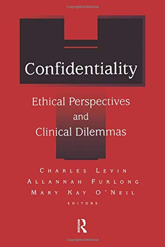 9781138005679: Confidentiality: Ethical Perspectives and Clinical Dilemmas