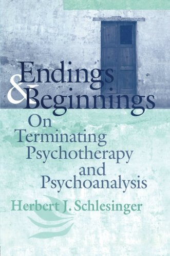 9781138005792: Endings and Beginnings: On Terminating Psychotherapy and Psychoanalysis
