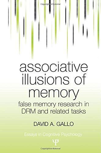 9781138006072: Associative Illusions of Memory: False Memory Research in DRM and Related Tasks (Essays in Cognitive Psychology)