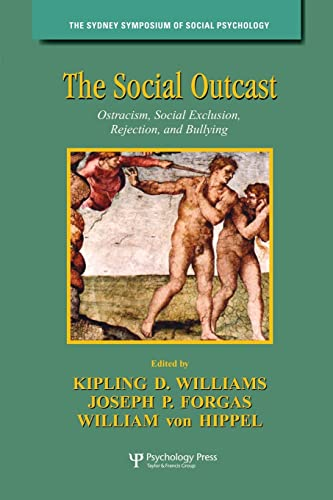 9781138006133: The Social Outcast: Ostracism, Social Exclusion, Rejection, and Bullying (Sydney Symposium of Social Psychology)