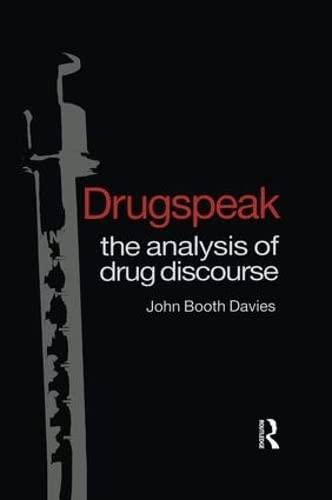9781138006317: Drugspeak: The Analysis of Drug Discourse