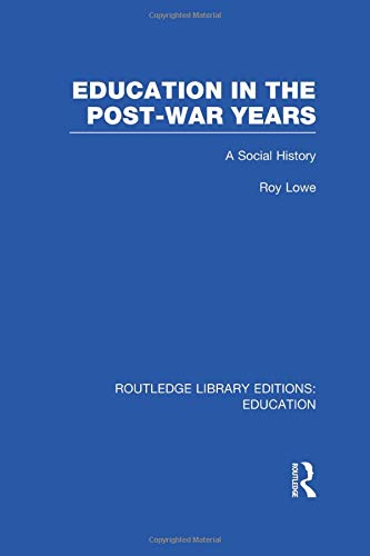 9781138006461: Education in the Post-War Years: A Social History (Routledge Library Editions: Education)