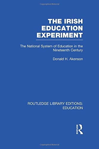 9781138006522: The Irish Education Experiment: The National System of Education in the Nineteenth Century