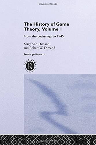 9781138006607: The History Of Game Theory, Volume 1: From the Beginnings to 1945 (Routledge Studies in the History of Economics)