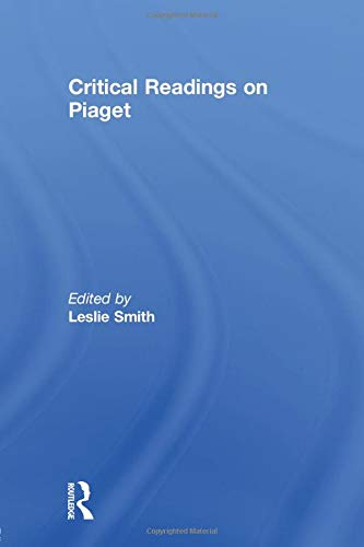 9781138006898: Critical Readings on Piaget