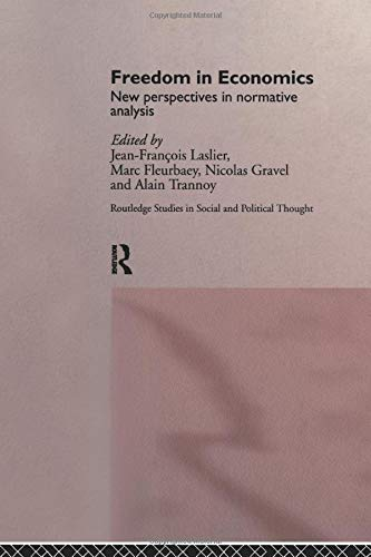 9781138007048: Freedom in Economics: New Perspectives in Normative Analysis (Routledge Studies in Social and Political Thought)