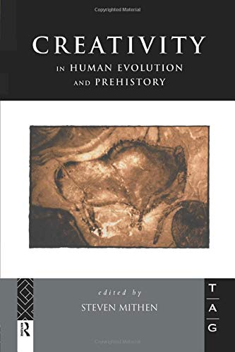 9781138007062: Creativity in Human Evolution and Prehistory (Theoretical Archaeology Group)