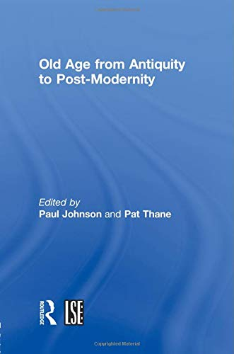9781138007093: Old Age from Antiquity to Post-Modernity