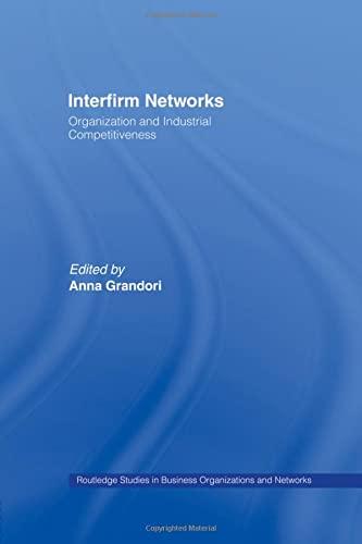 Interfirm Networks: Organization and Industrial Competitiveness: GRANDORI, ANNA