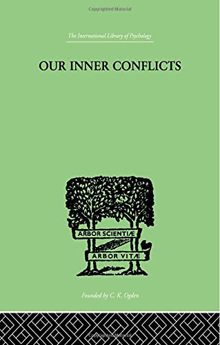 9781138007406: Our Inner Conflicts: A CONSTRUCTIVE THEORY OF NEUROSIS (The International Library of Psychology)
