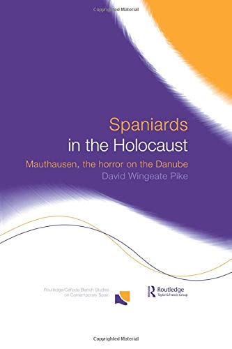 9781138007499: Spaniards in the Holocaust: Mauthausen, Horror on the Danube