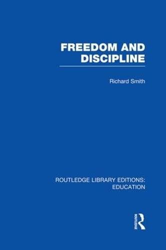 9781138007550: Freedom and Discipline (RLE Edu K)