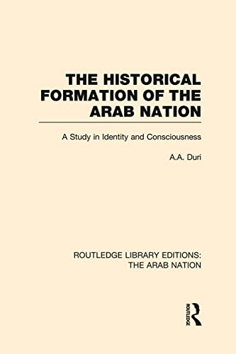Historical Formation Of The Arab Nation (Rle:
