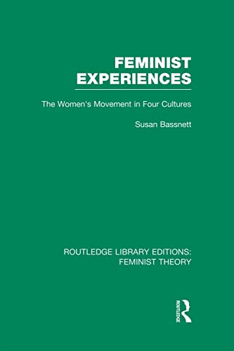 9781138008007: Feminist Experiences (RLE Feminist Theory): The Women's Movement in Four Cultures