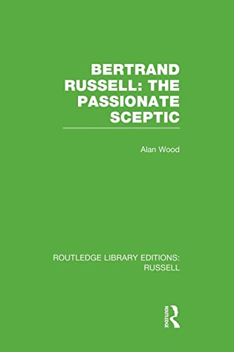 Bertrand Russell: The Passionate Sceptic: WOOD, ALAN