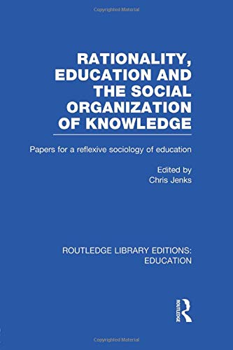 9781138008250: Rationality, Education and the Social Organization of Knowledege (RLE Edu L)