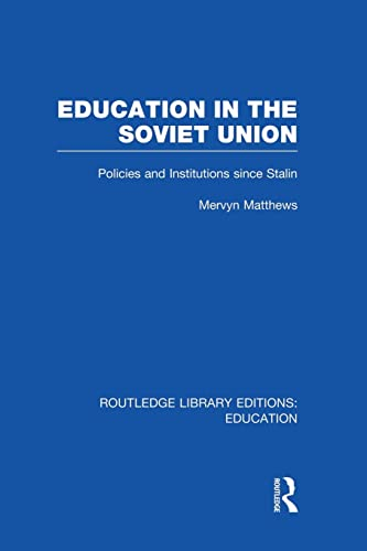 9781138008403: Education in the Soviet Union: Policies and Institutions Since Stalin
