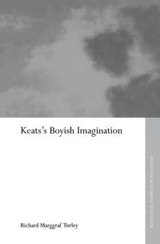 Keats's Boyish Imagination: Turley, Richard Marggraf