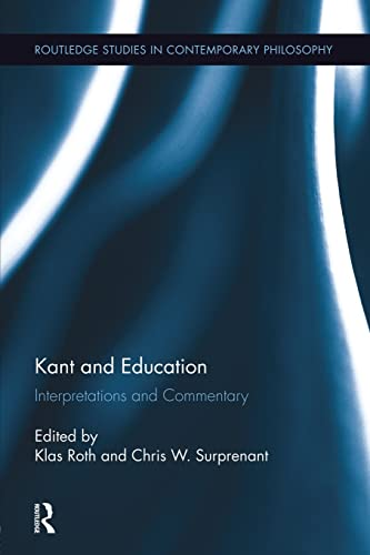 9781138008809: Kant and Education: Interpretations and Commentary (Routledge Studies in Contemporary Philosophy)