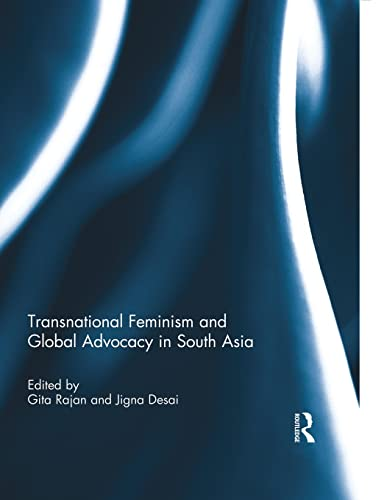 9781138008977: Transnational Feminism and Global Advocacy in South Asia