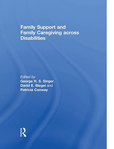 Family Support and Family Caregiving Across Disabilities: Singer, George H. S.