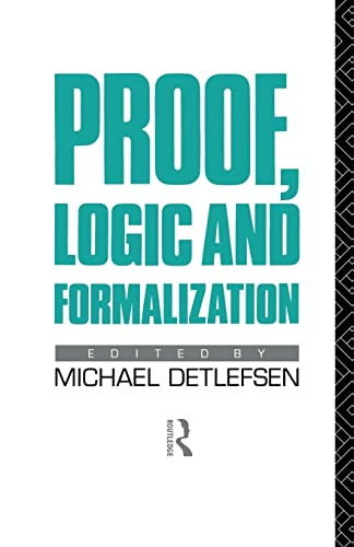 9781138009073: Proof, Logic and Formalization