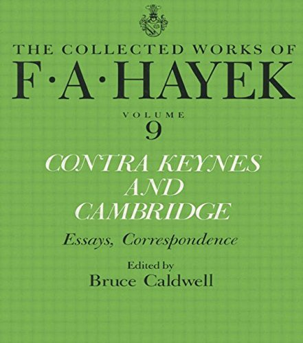 9781138009172: Contra Keynes and Cambridge: Essays, Correspondence (The Collected Works of F.A. Hayek)